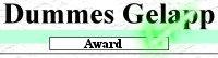 Auszeichnung: Der Dummes-Gelapp-Award